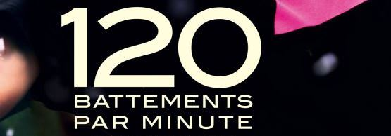 120 battements par minute de Robin Campillo