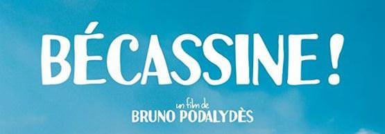 Bécassine! de Bruno Podalydès _ Ancien CLCF