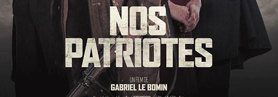 Nos patriotes de Gabriel Le Bomin