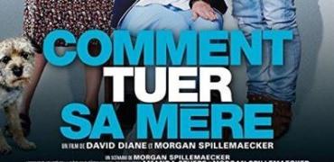 Comment tuer sa mère de David Diane et Morgan Spillemaecker _ Ancien CLCF à l'affiche