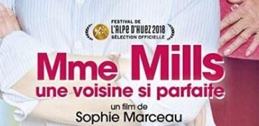 Mme Mills, une voisine si parfaite de Sophie Marceau