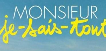 Monsieur Je-Sais-Tout de Stéphan Archinard et François Prévôt-Leygonie
